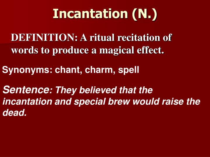 Incantation (N.)