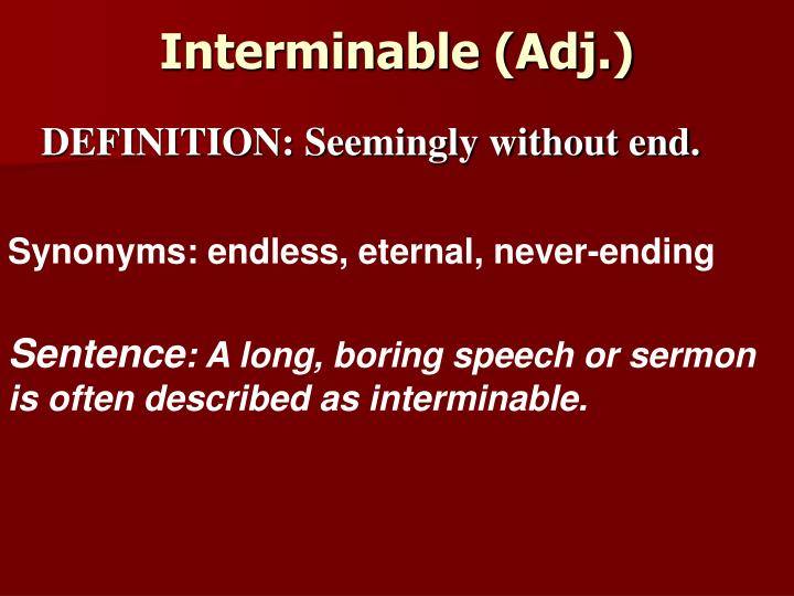 Interminable (Adj.)