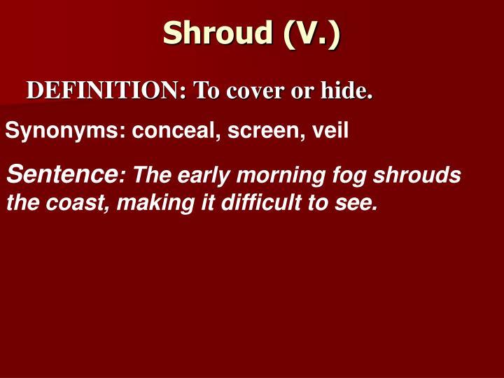 Shroud (V.)