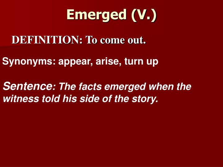 Emerged (V.)