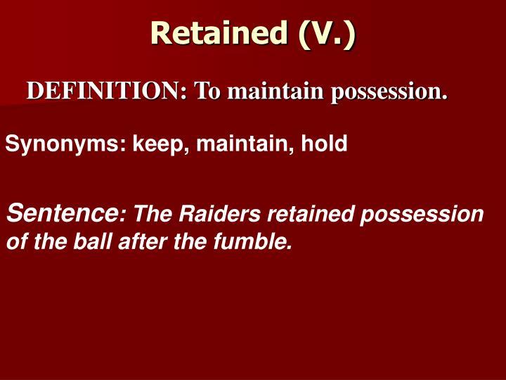 Retained (V.)