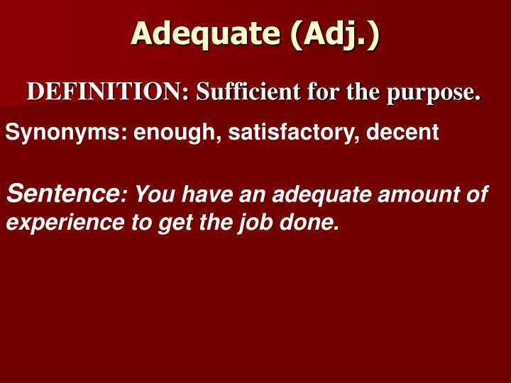 Adequate (Adj.)