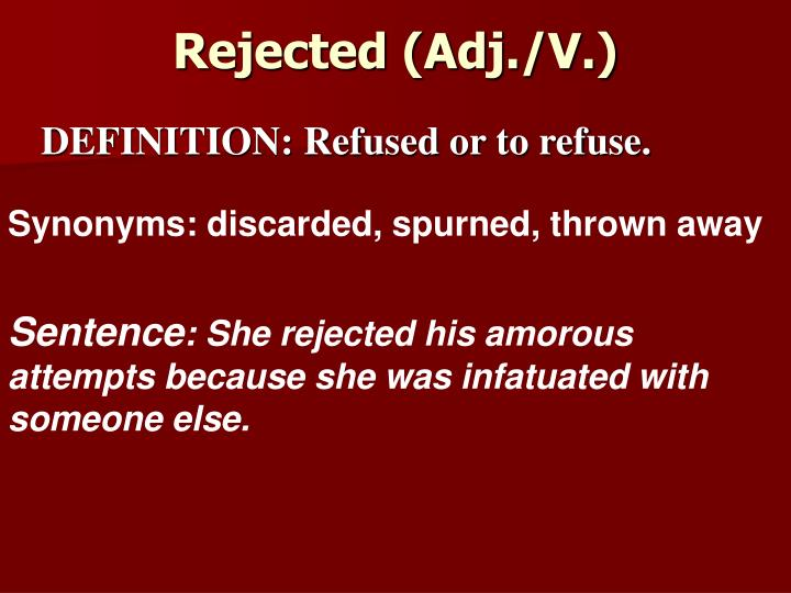 Rejected (Adj./V.)