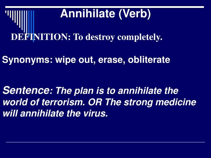 Annihilate (Verb)