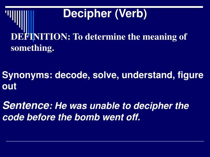 Decipher (Verb)