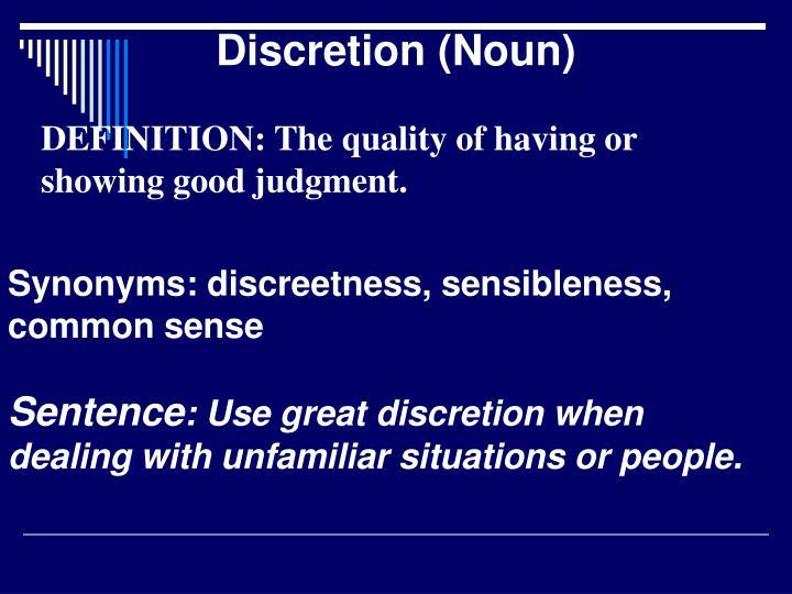 Discretion (Noun)