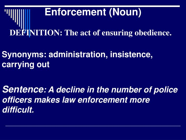 Enforcement (Noun)