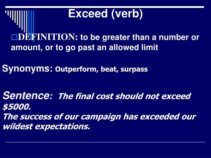 Exceed (verb)