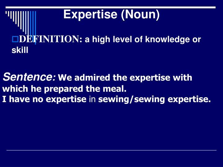 Expertise (Noun)