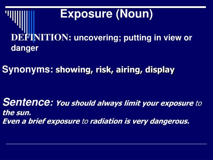 Exposure (Noun)