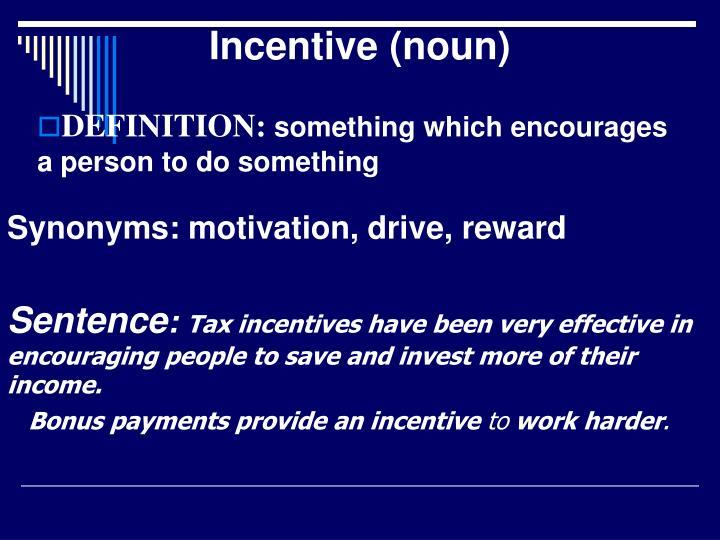 Incentive (noun)