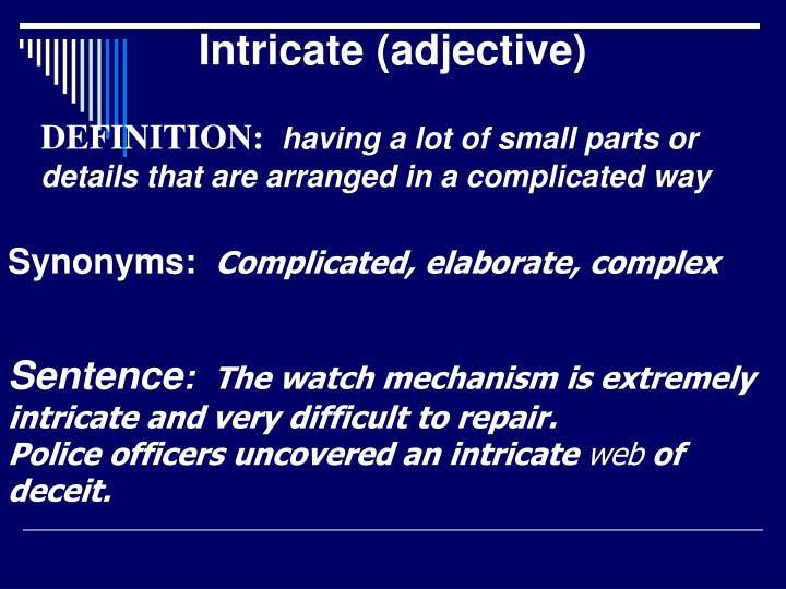 Intricate (adjective)