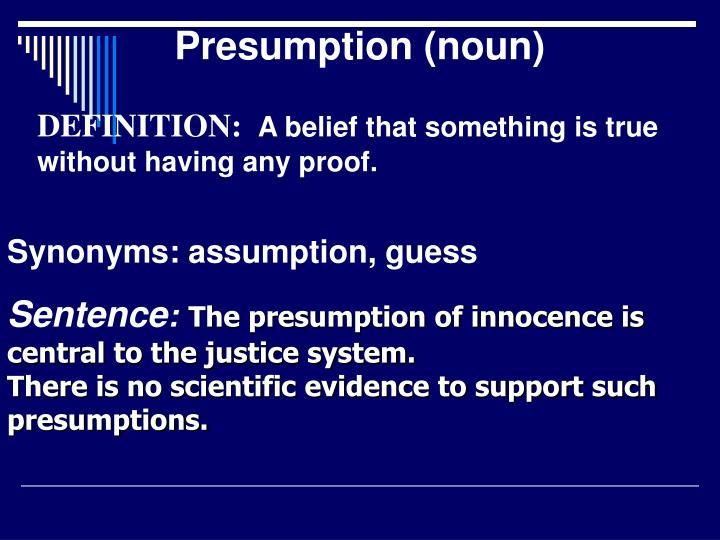 Presumption (noun)