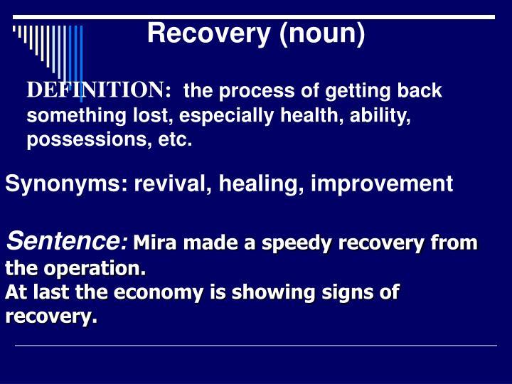 Recovery (noun)