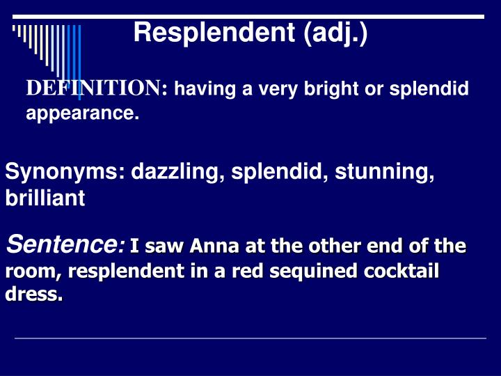 Resplendent (adj.)