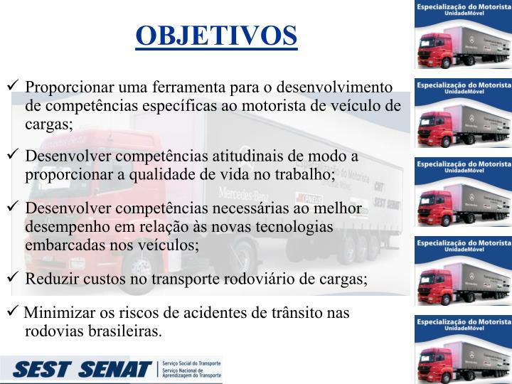Proporcionar uma ferramenta para o desenvolvimento de competências específicas ao motorista de veículo de cargas;
