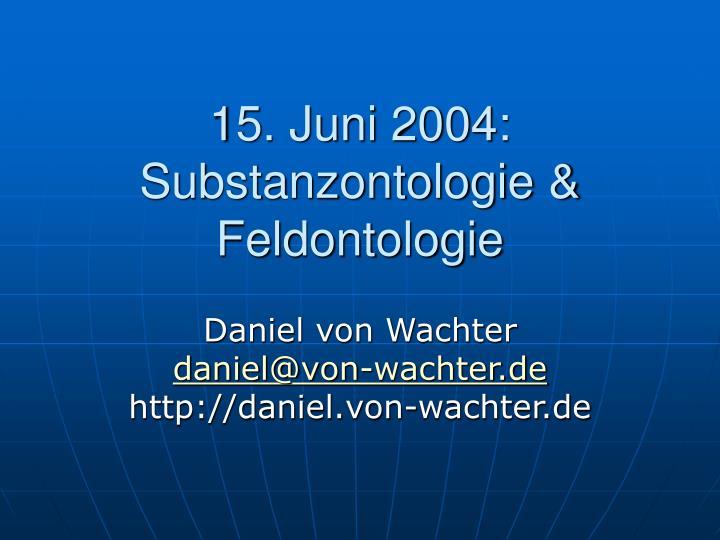 15. Juni 2004:
