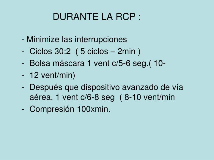 DURANTE LA RCP :