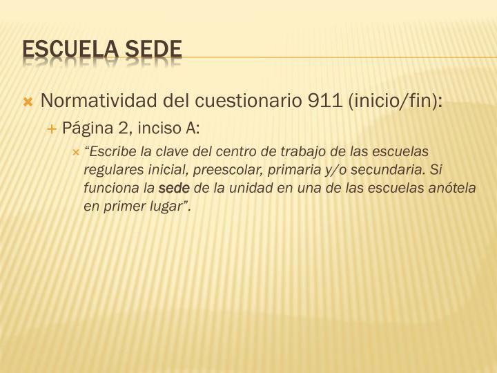 Normatividad del cuestionario 911 (inicio/fin):