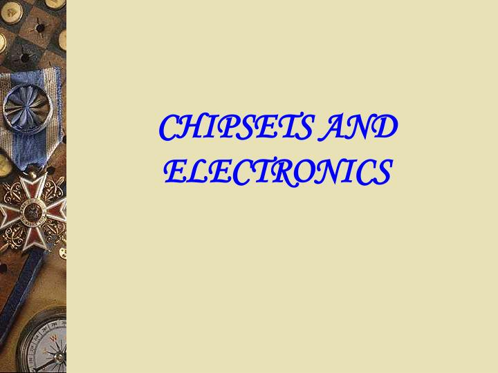 CHIPSETS AND ELECTRONICS