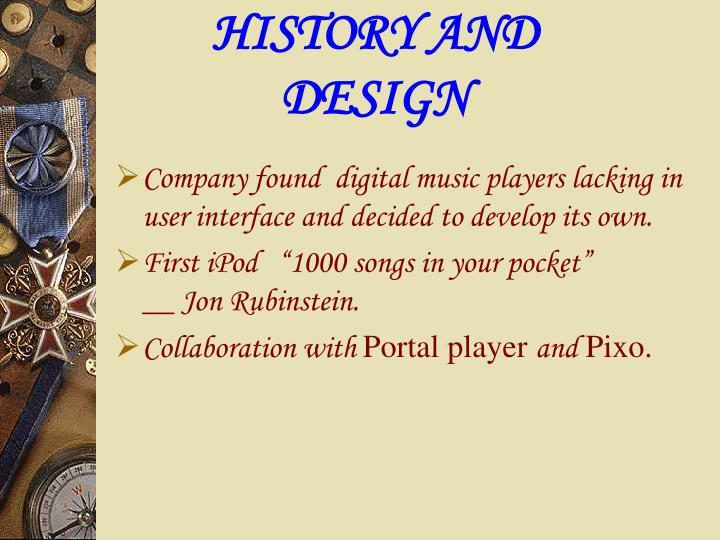 HISTORY AND DESIGN