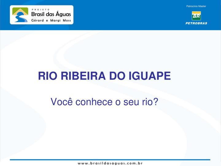 RIO RIBEIRA DO IGUAPE