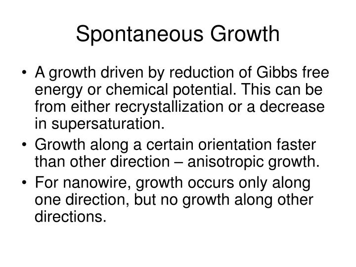 Spontaneous Growth