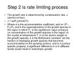 step 2 is rate limiting process
