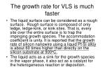 the growth rate for vls is much faster
