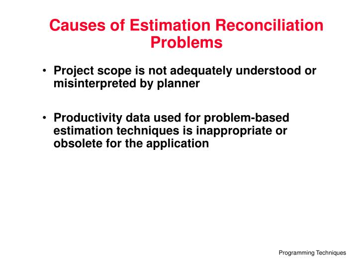 Causes of Estimation Reconciliation Problems