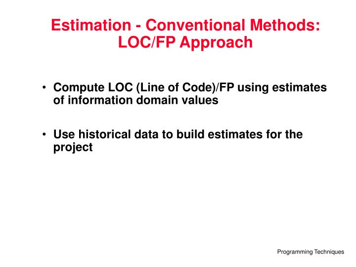 Estimation - Conventional Methods:
