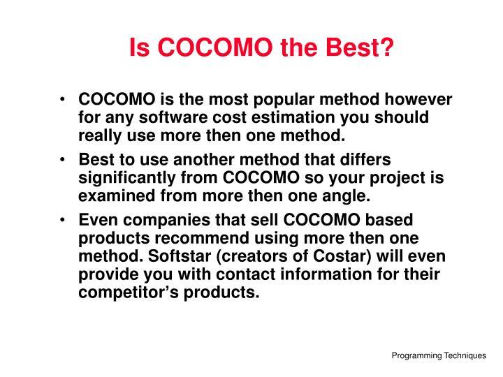 Is COCOMO the Best?