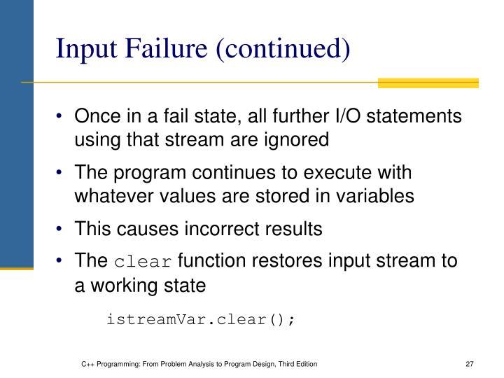 Input Failure (continued)