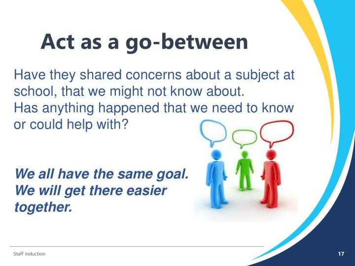 Act as a go-between