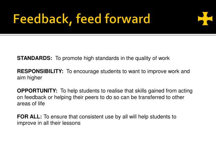 Feedback, feed forward