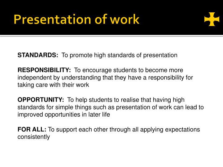 Presentation of work