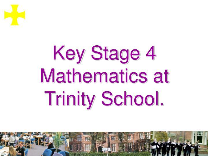 Key Stage 4 Mathematics at Trinity School.
