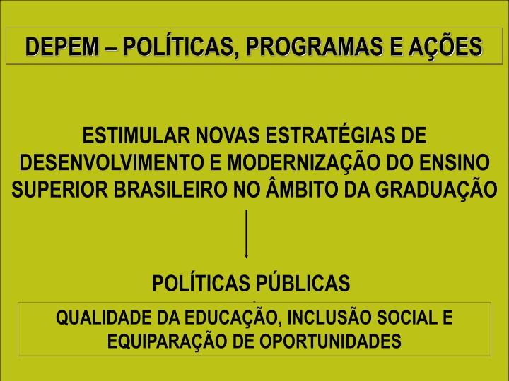 ESTIMULAR NOVAS ESTRATÉGIAS DE DESENVOLVIMENTO E MODERNIZAÇÃO DO ENSINO SUPERIOR BRASILEIRO NO ÂMBITO DA GRADUAÇÃO