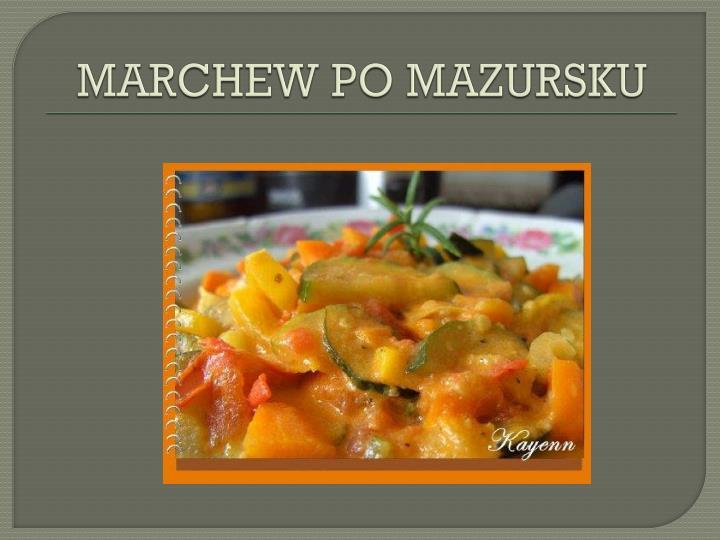 MARCHEW PO MAZURSKU