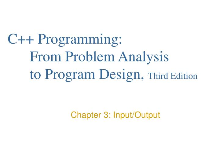 C programming from problem analysis to program design third edition