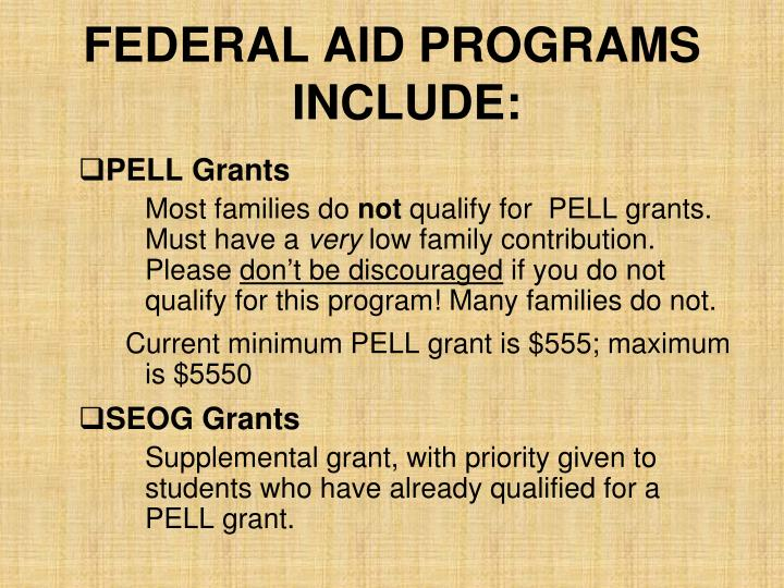 FEDERAL AID PROGRAMS INCLUDE: