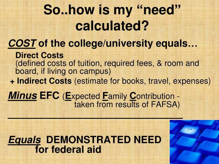 "So..how is my ""need"" calculated?"