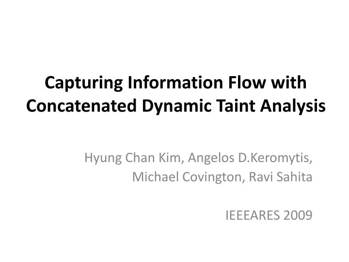 Capturing information flow with concatenated dynamic taint analysis