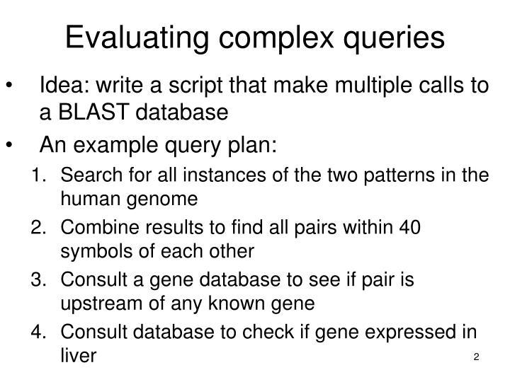 Evaluating complex queries