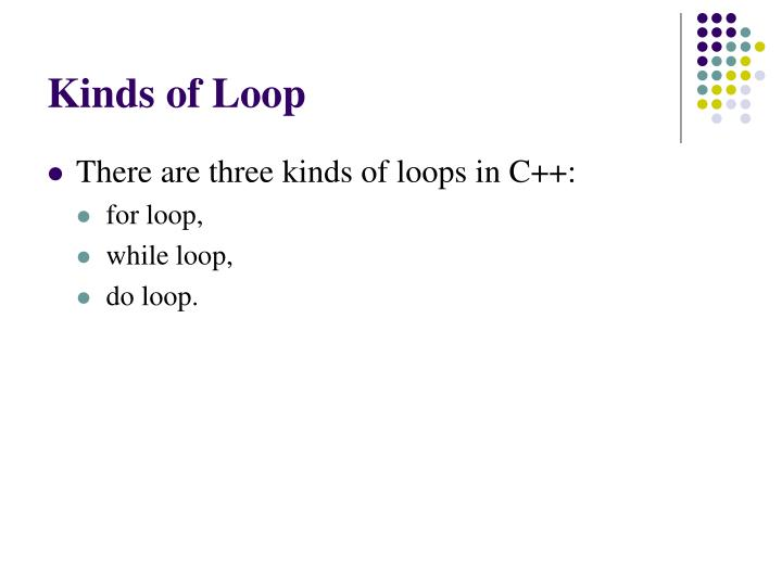 Kinds of Loop