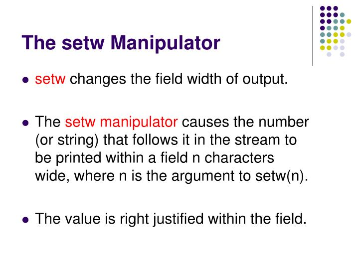 The setw manipulator