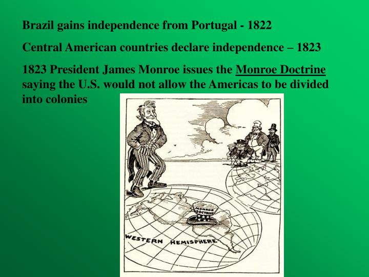 Brazil gains independence from Portugal - 1822