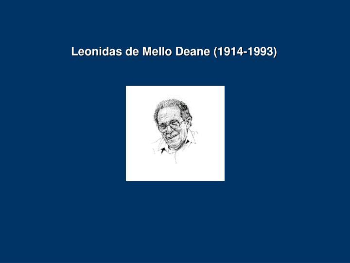 Leonidas de Mello Deane (1914-1993)