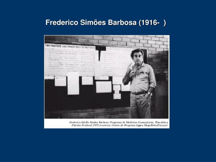 Frederico Simões Barbosa (1916-  )