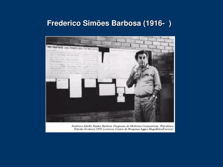 Frederico Simes Barbosa (1916-  )